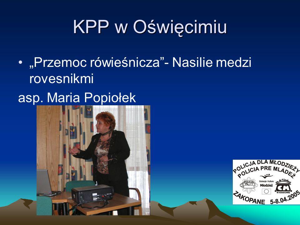 KPP w Oświęcimiu Przemoc rówieśnicza- Nasilie medzi rovesnikmi asp. Maria Popiołek