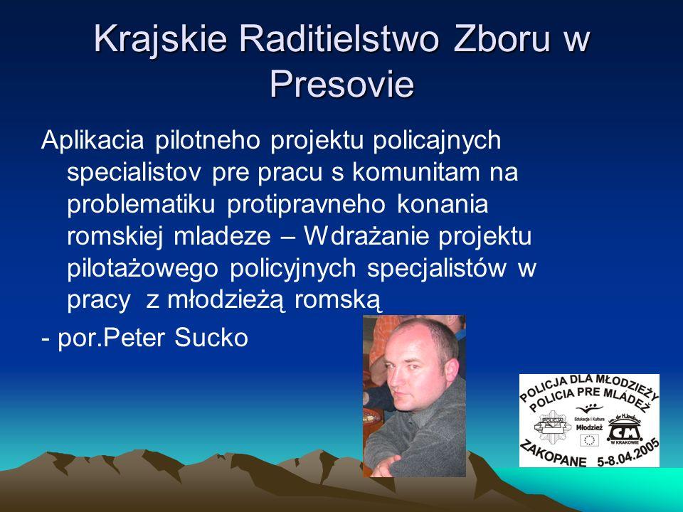 Krajskie Raditielstwo Zboru w Presovie Aplikacia pilotneho projektu policajnych specialistov pre pracu s komunitam na problematiku protipravneho konan