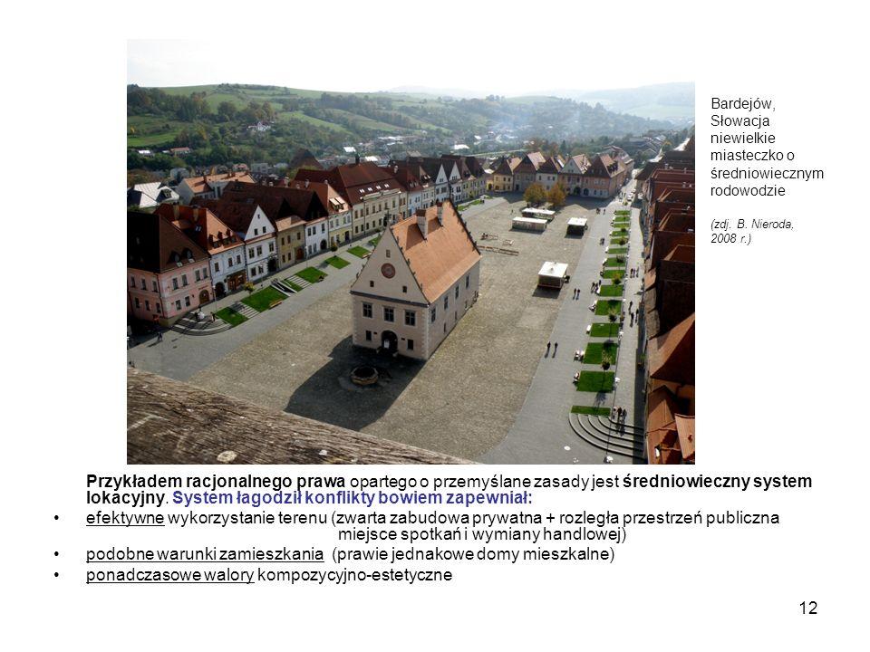 12 Przykładem racjonalnego prawa opartego o przemyślane zasady jest średniowieczny system lokacyjny. System łagodził konflikty bowiem zapewniał: efekt