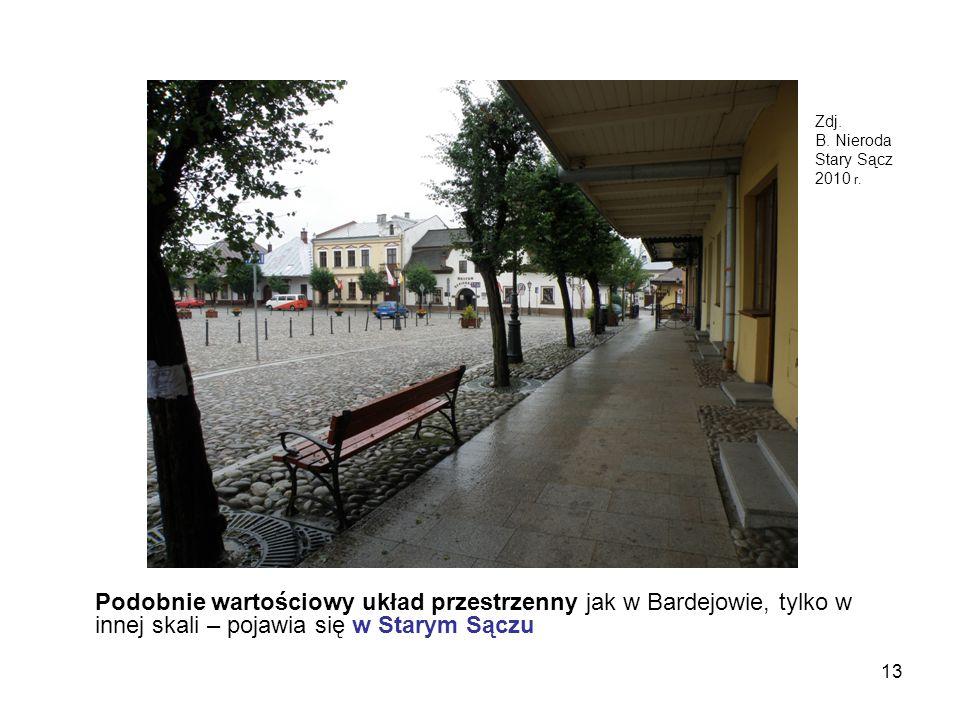 13 Podobnie wartościowy układ przestrzenny jak w Bardejowie, tylko w innej skali – pojawia się w Starym Sączu Zdj. B. Nieroda Stary Sącz 2010 r.