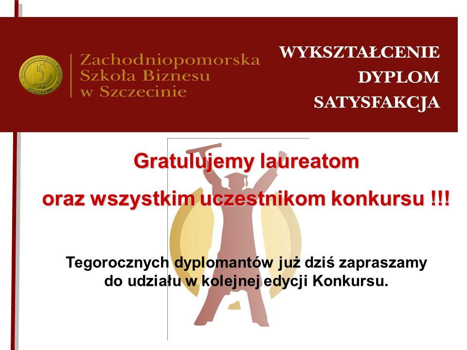 Gratulujemy laureatom oraz wszystkim uczestnikom konkursu !!! Tegorocznych dyplomantów już dziś zapraszamy do udziału w kolejnej edycji Konkursu.