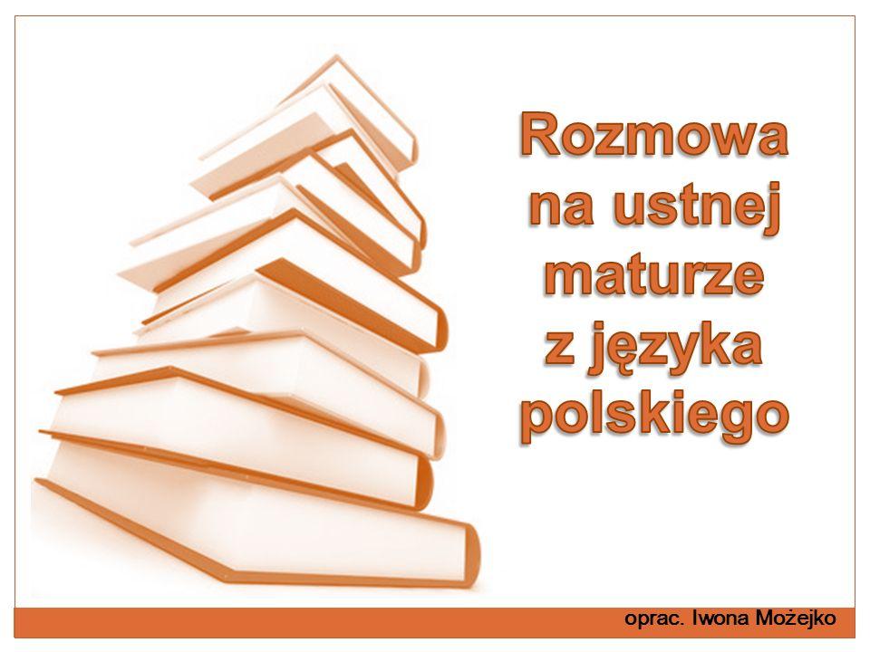 ustny egzamin z języka polskiego trwa ok.25 min.