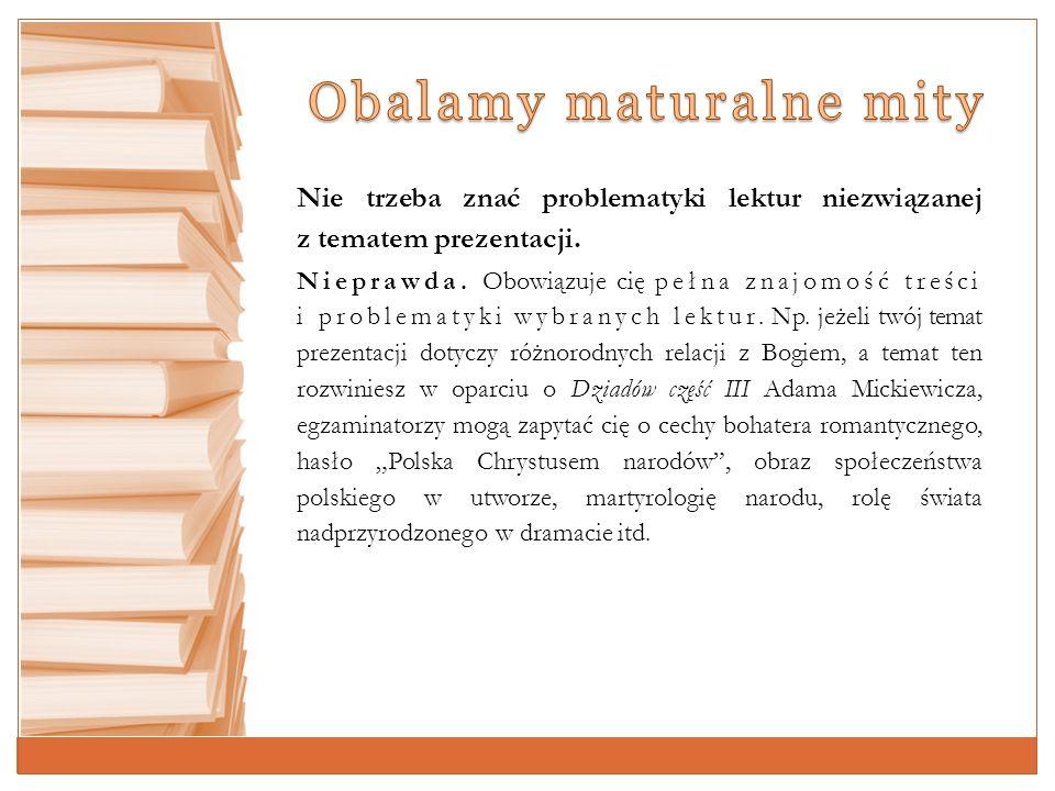 Komisja egzaminacyjna może zapytać o realizację tematu (motywu) w utworach nieujętych w bibliografii.