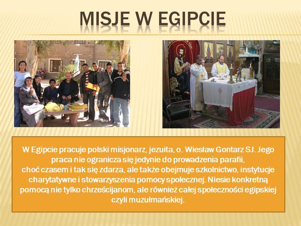 W Egipcie pracuje polski misjonarz, jezuita, o. Wiesław Gontarz SJ. Jego praca nie ogranicza się jedynie do prowadzenia parafii, choć czasem i tak się