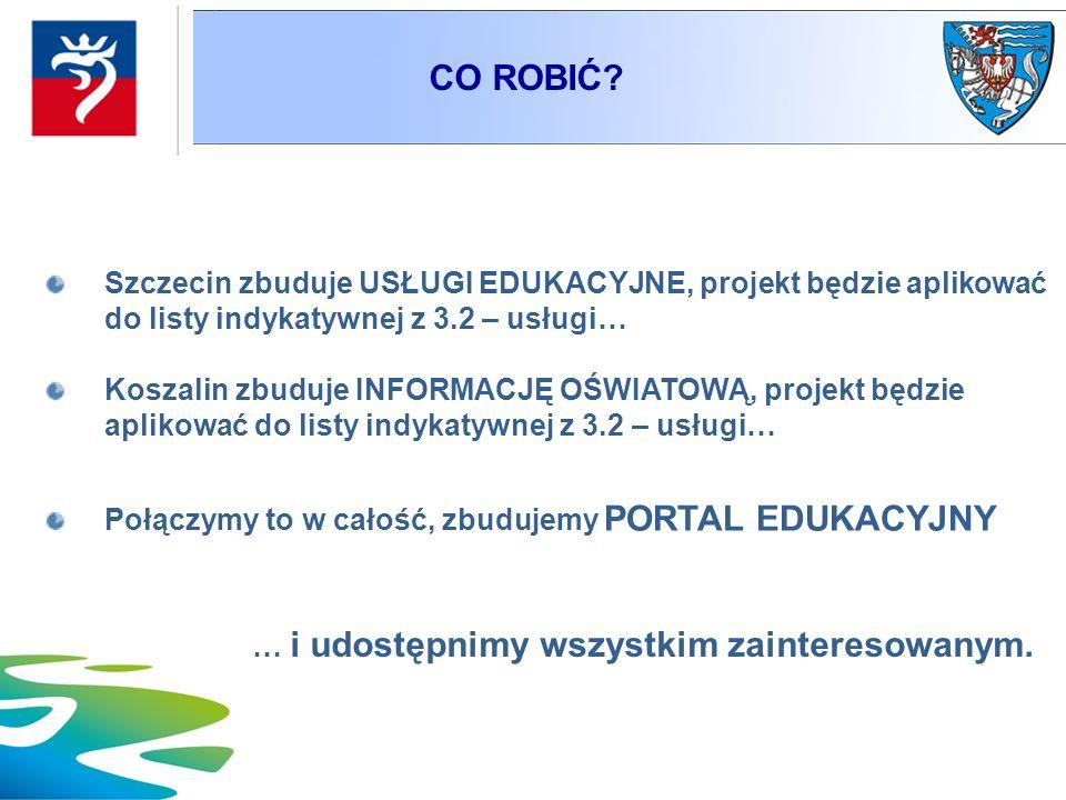 Szczecin zbuduje USŁUGI EDUKACYJNE, projekt będzie aplikować do listy indykatywnej z 3.2 – usługi… Koszalin zbuduje INFORMACJĘ OŚWIATOWĄ, projekt będz