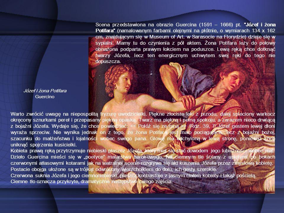 Józef i żona Potifara Guercino Scena przedstawiona na obrazie Guercina (1591 – 1666) pt. Józef i żona Potifara (namalowanym farbami olejnymi na płótni