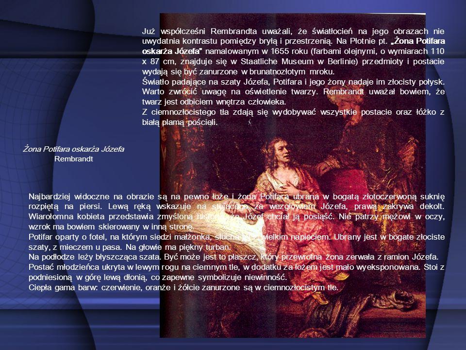 Żona Potifara oskarża Józefa Rembrandt Najbardziej widoczne na obrazie są na pewno łoże i żona Potifara ubrana w bogatą złotoczerwoną suknię rozpiętą
