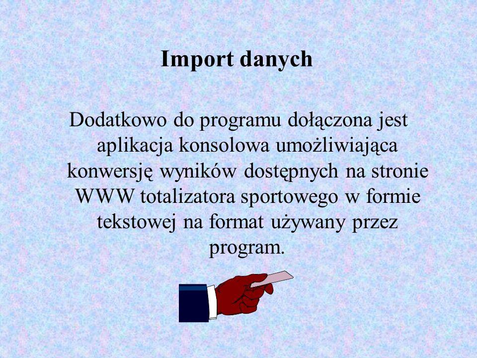 Import danych Dodatkowo do programu dołączona jest aplikacja konsolowa umożliwiająca konwersję wyników dostępnych na stronie WWW totalizatora sportowe