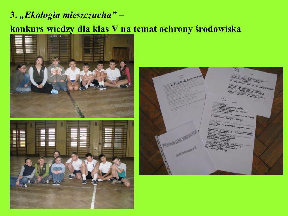 3. Ekologia mieszczucha – konkurs wiedzy dla klas V na temat ochrony środowiska 2007/2008