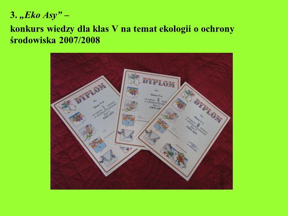 3. Eko Asy – konkurs wiedzy dla klas V na temat ekologii o ochrony środowiska 2007/2008
