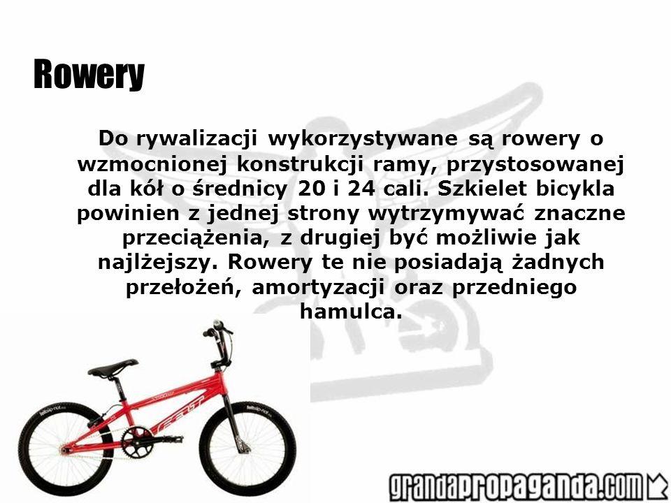 Rowery Do rywalizacji wykorzystywane są rowery o wzmocnionej konstrukcji ramy, przystosowanej dla kół o średnicy 20 i 24 cali. Szkielet bicykla powini