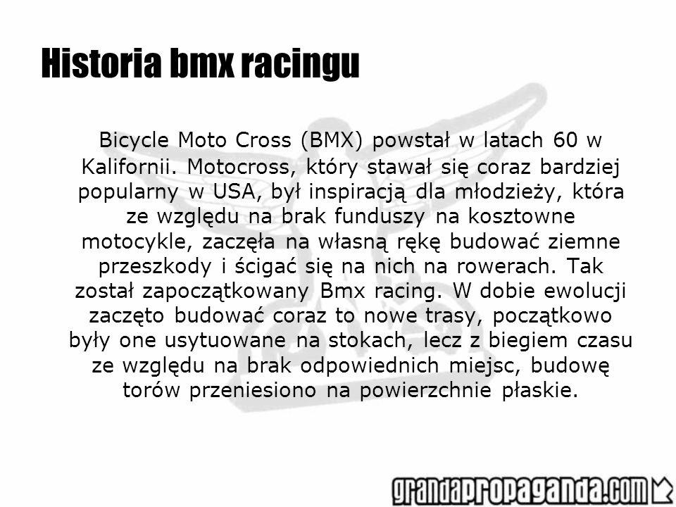 Historia bmx racingu Bicycle Moto Cross (BMX) powstał w latach 60 w Kalifornii. Motocross, który stawał się coraz bardziej popularny w USA, był inspir