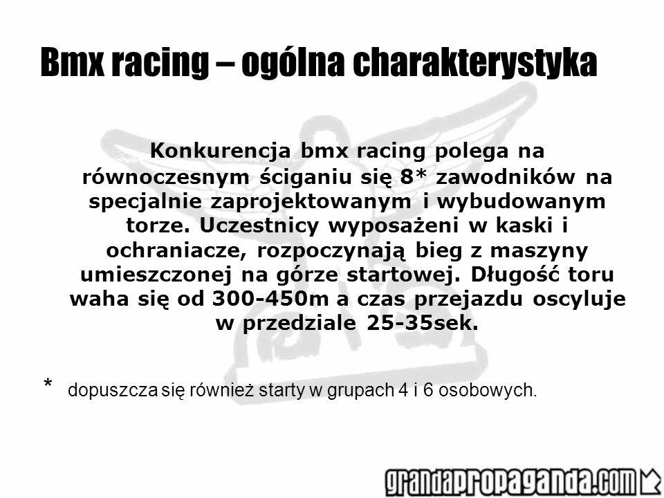 Bmx racing – ogólna charakterystyka Konkurencja bmx racing polega na równoczesnym ściganiu się 8* zawodników na specjalnie zaprojektowanym i wybudowan