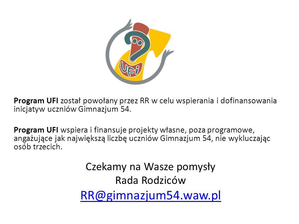 Program UFI został powołany przez RR w celu wspierania i dofinansowania inicjatyw uczniów Gimnazjum 54. Program UFI wspiera i finansuje projekty własn