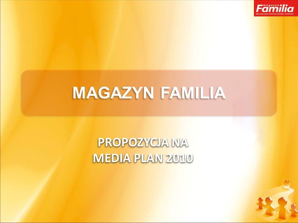MAGAZYN FAMILIA PROPOZYCJA NA MEDIA PLAN 2010