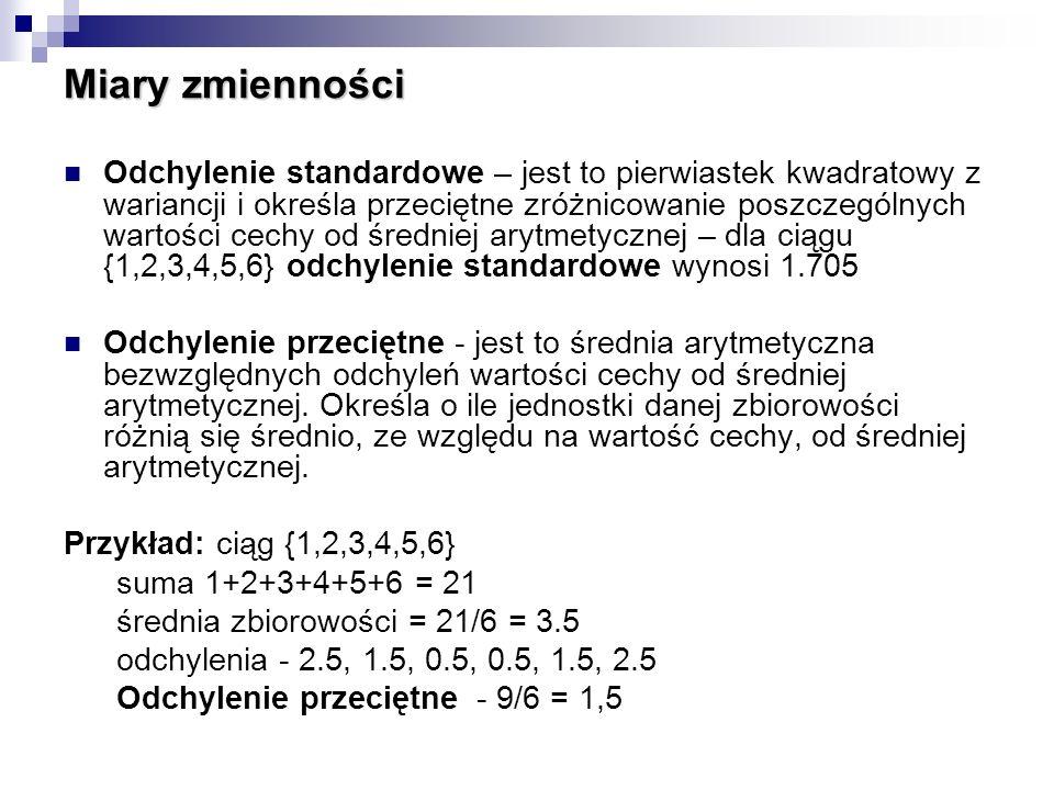 Odchylenie standardowe – jest to pierwiastek kwadratowy z wariancji i określa przeciętne zróżnicowanie poszczególnych wartości cechy od średniej arytm