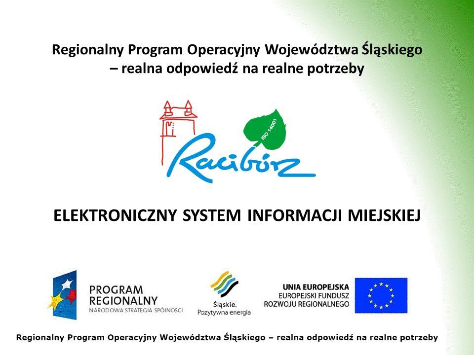 Regionalny Program Operacyjny Województwa Śląskiego – realna odpowiedź na realne potrzeby ELEKTRONICZNY SYSTEM INFORMACJI MIEJSKIEJ