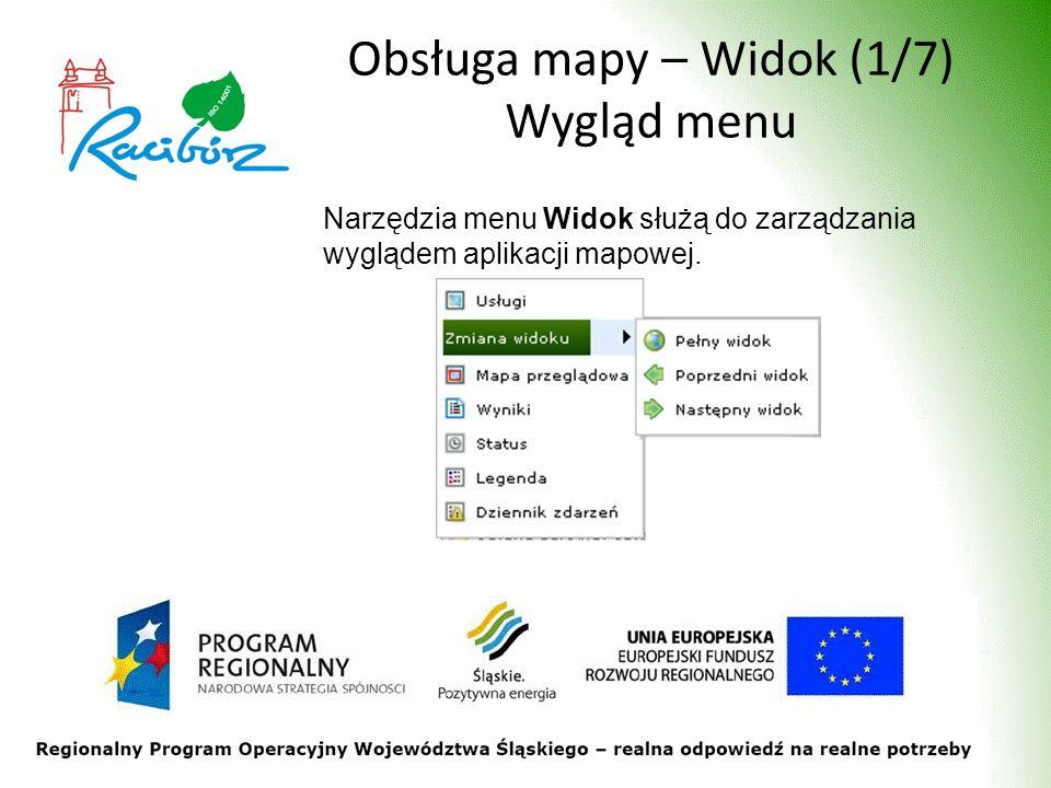 Obsługa mapy – Widok (1/7) Wygląd menu Narzędzia menu Widok służą do zarządzania wyglądem aplikacji mapowej.