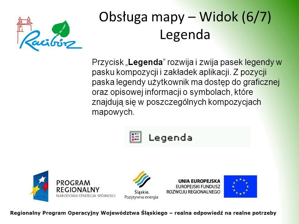 Obsługa mapy – Widok (6/7) Legenda Przycisk Legenda rozwija i zwija pasek legendy w pasku kompozycji i zakładek aplikacji. Z pozycji paska legendy uży