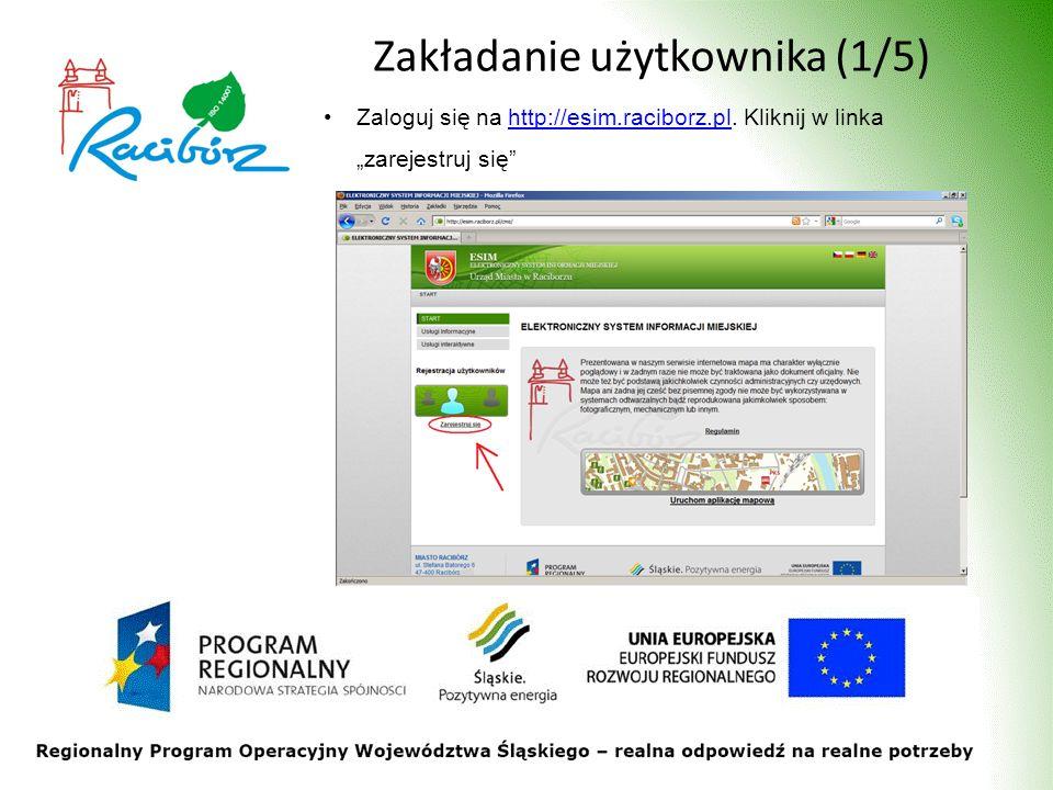 Zakładanie użytkownika (1/5) Zaloguj się na http://esim.raciborz.pl. Kliknij w linka zarejestruj sięhttp://esim.raciborz.pl