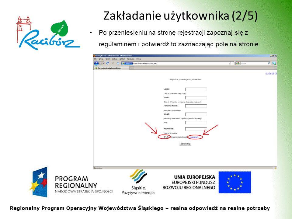 Zakładanie użytkownika (2/5) Po przeniesieniu na stronę rejestracji zapoznaj się z regulaminem i potwierdź to zaznaczając pole na stronie
