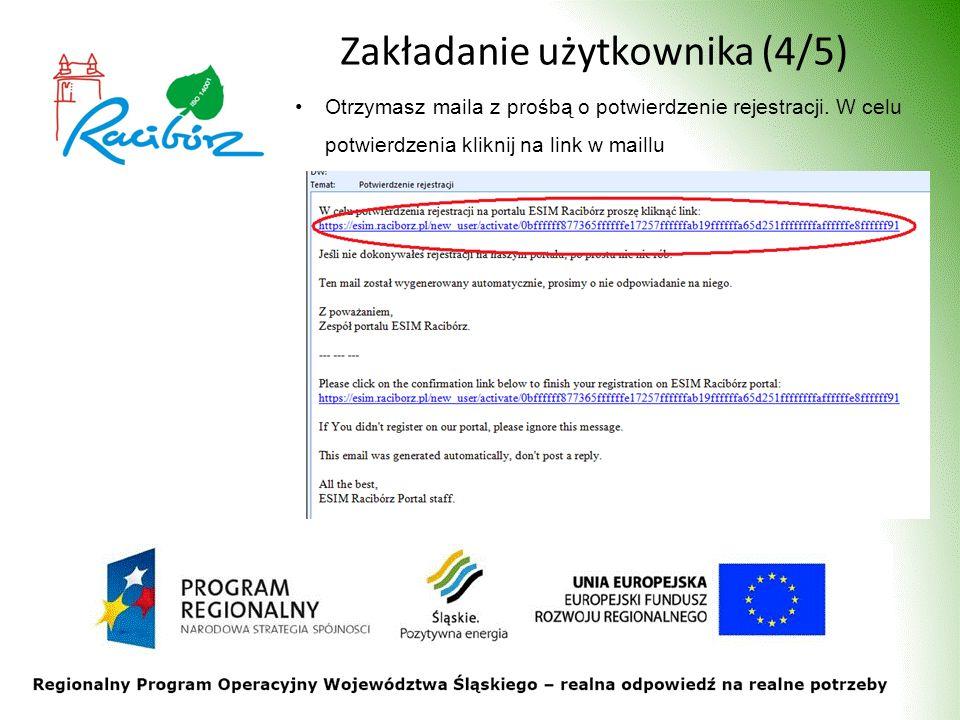 Zakładanie użytkownika (4/5) Otrzymasz maila z prośbą o potwierdzenie rejestracji. W celu potwierdzenia kliknij na link w maillu
