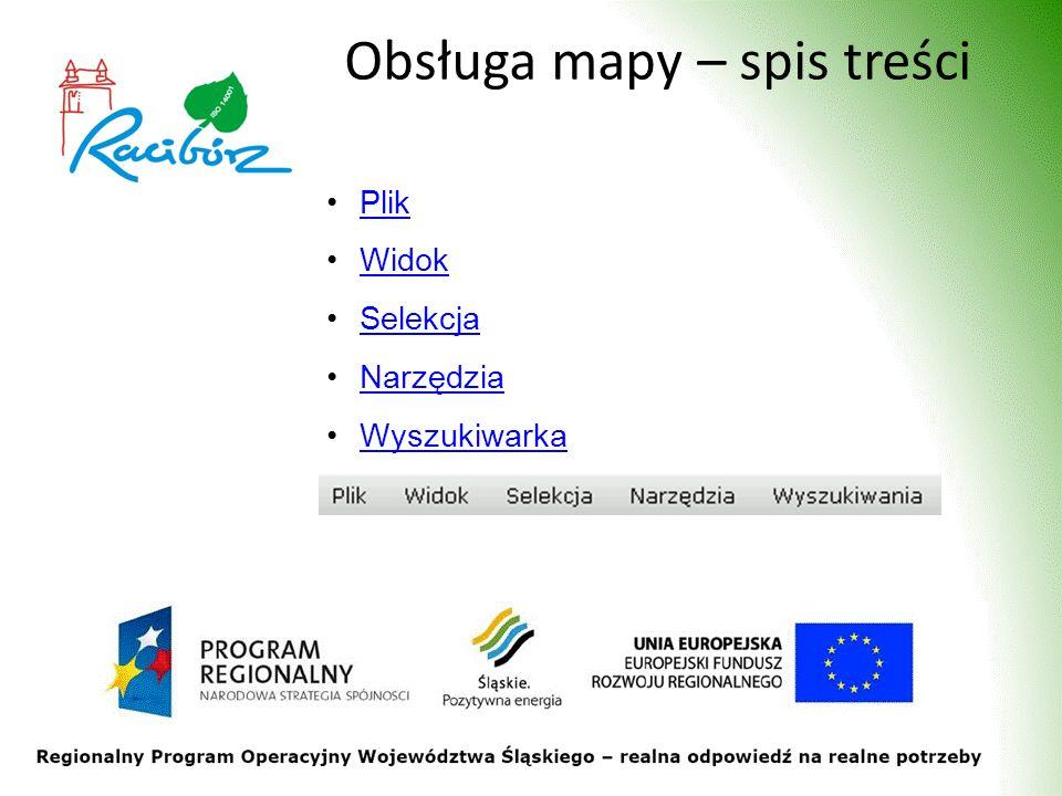 Obsługa mapy – spis treści Plik Widok Selekcja Narzędzia Wyszukiwarka