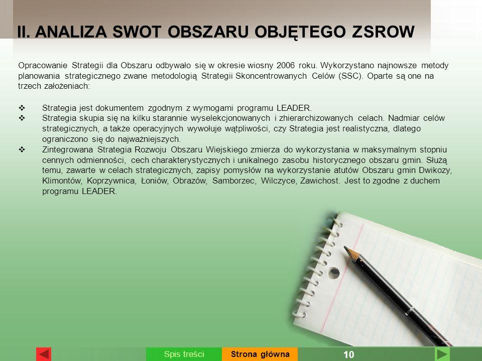 II. ANALIZA SWOT OBSZARU OBJĘTEGO ZSROW Strategia jest dokumentem zgodnym z wymogami programu LEADER. Strategia skupia się na kilku starannie wyselekc