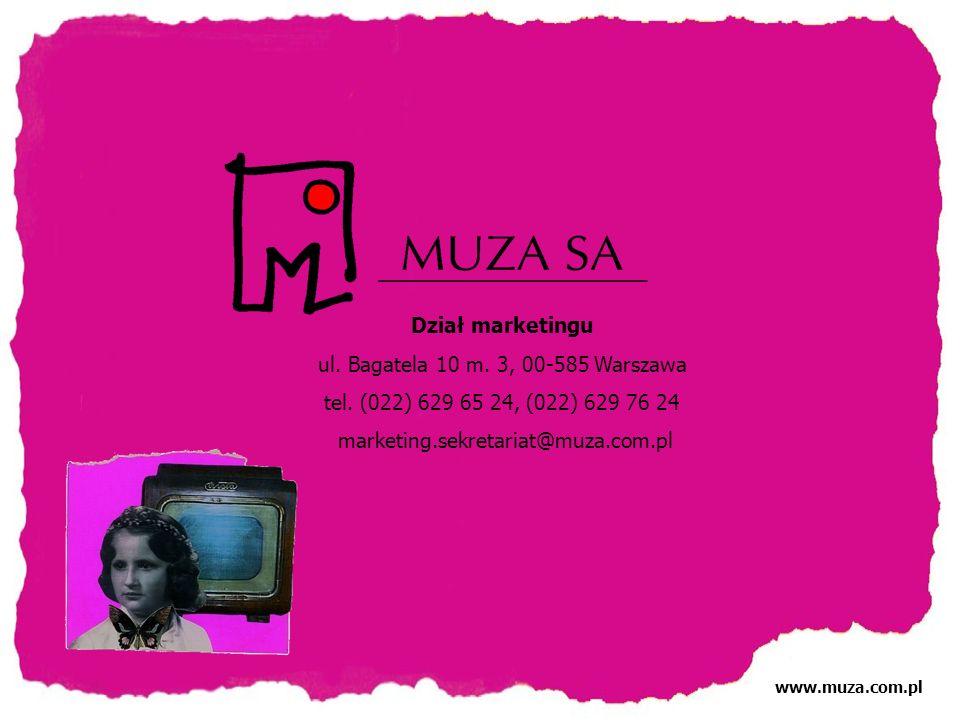 Dział marketingu ul. Bagatela 10 m. 3, 00-585 Warszawa tel. (022) 629 65 24, (022) 629 76 24 marketing.sekretariat@muza.com.pl www.muza.com.pl