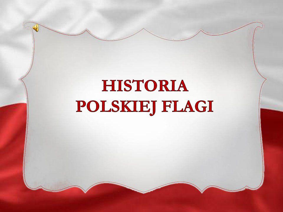 Chorągwie pierwszych władców piastowskich Mieszka I i Bolesława Chrobrego, pod którymi walczyli ich wojowie i rycerze w obronie granic, ozdobione były Orłem Białym na czerwonym polu.