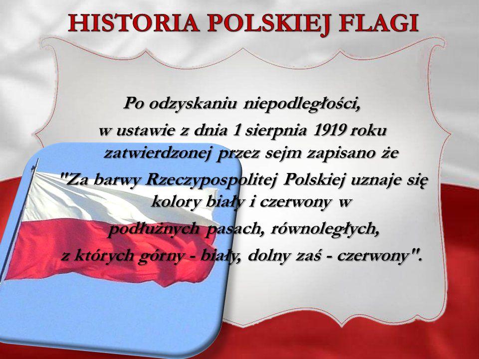 Po odzyskaniu niepodległości, w ustawie z dnia 1 sierpnia 1919 roku zatwierdzonej przez sejm zapisano że