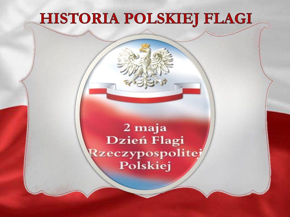 Od 2004 roku 2 maja obchodzimy Dzień Flagi Rzeczypospolitej Polskiej.