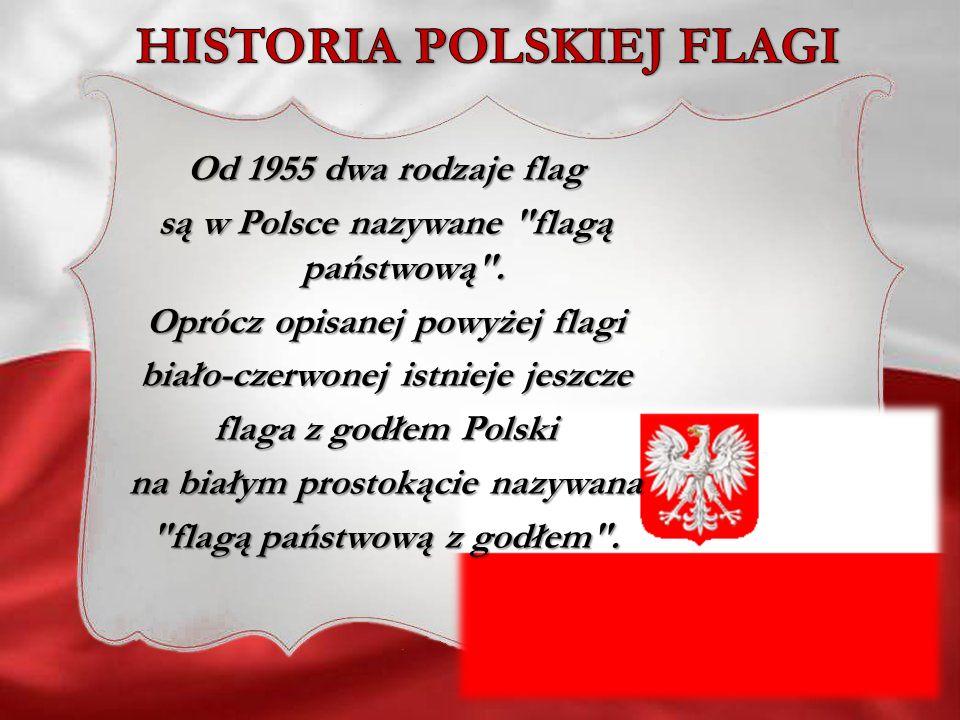 Od 1955 dwa rodzaje flag są w Polsce nazywane