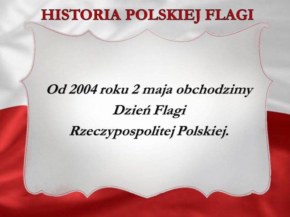 W czasach PRL-u właśnie 2 maja władze nakazywały zdejmowanie flag po Święcie Pracy, tak aby nie były eksponowane w nieuznawane przez komunistyczne władze w nieuznawane przez komunistyczne władze Święto Konstytucji 3 Maja.