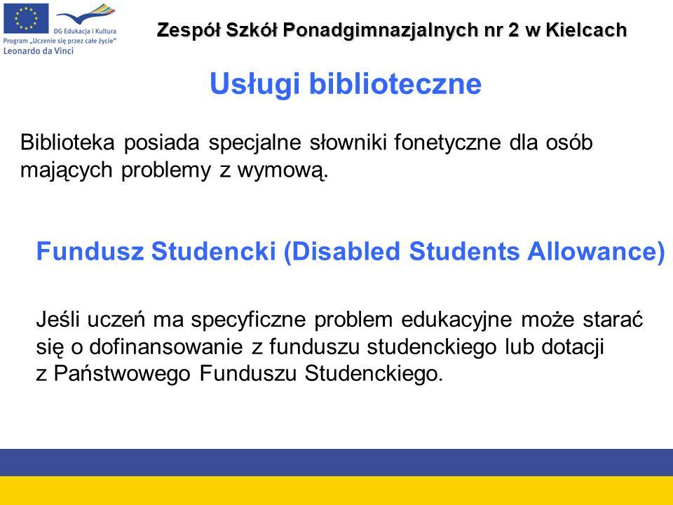 Zespół Szkół Ponadgimnazjalnych nr 2 w Kielcach Usługi biblioteczne Biblioteka posiada specjalne słowniki fonetyczne dla osób mających problemy z wymową.