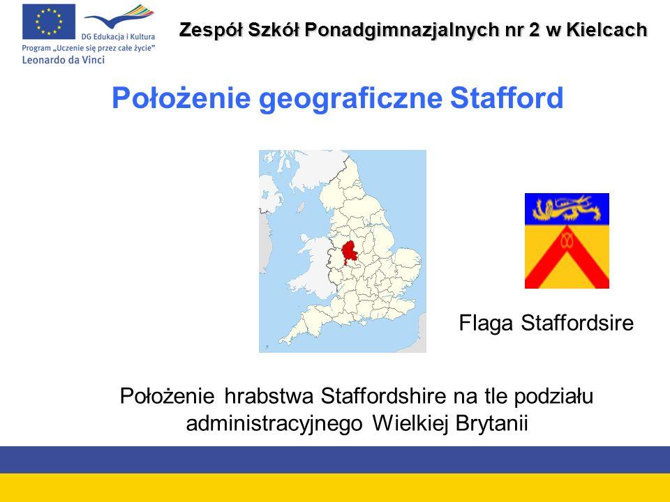 Zespół Szkół Ponadgimnazjalnych nr 2 w Kielcach Położenie geograficzne Stafford Położenie hrabstwa Staffordshire na tle podziału administracyjnego Wielkiej Brytanii Flaga Staffordsire