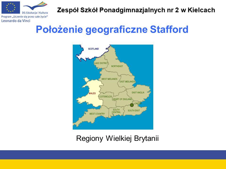 Zespół Szkół Ponadgimnazjalnych nr 2 w Kielcach Położenie geograficzne Stafford Regiony Wielkiej Brytanii