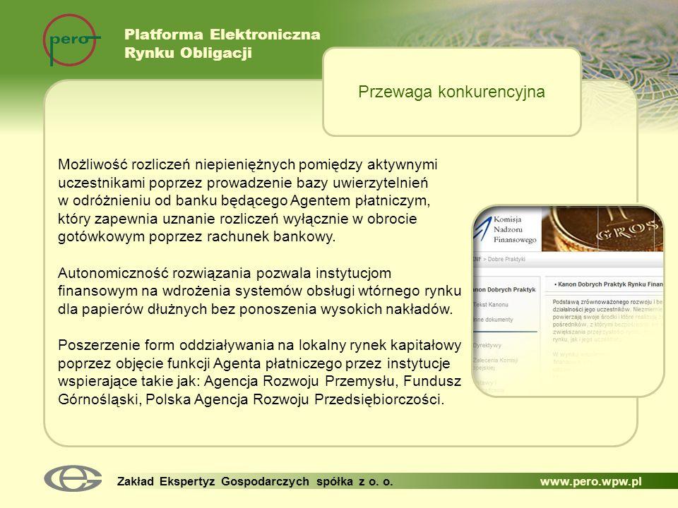 Platforma Elektroniczna Rynku Obligacji Zakład Ekspertyz Gospodarczych spółka z o. o. www.pero.wpw.pl Możliwość rozliczeń niepieniężnych pomiędzy akty