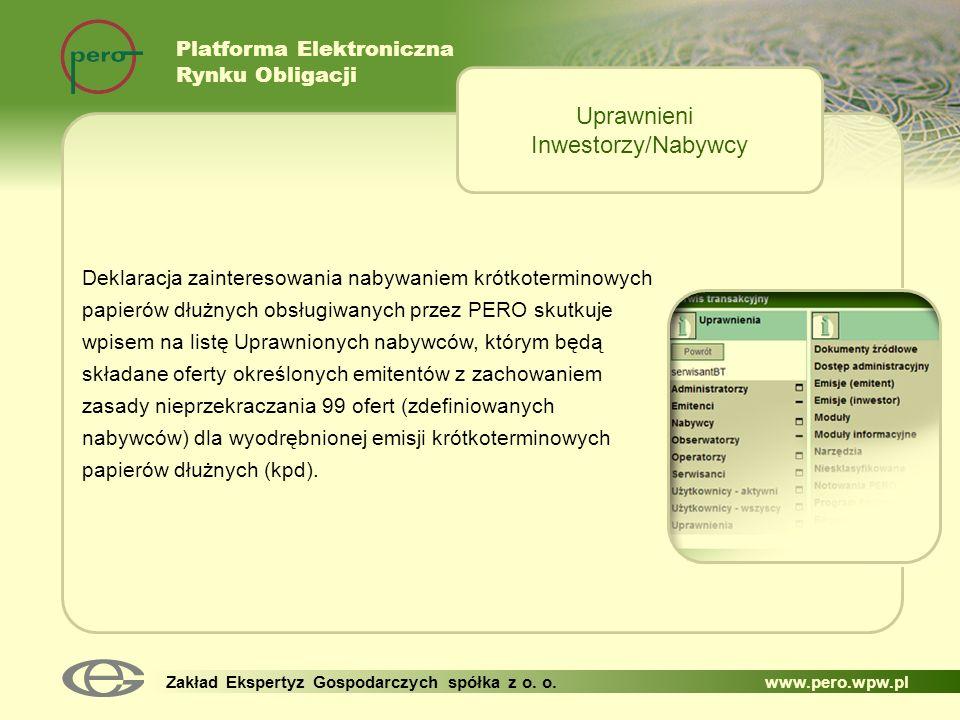 Platforma Elektroniczna Rynku Obligacji Zakład Ekspertyz Gospodarczych spółka z o. o. www.pero.wpw.pl Deklaracja zainteresowania nabywaniem krótkoterm
