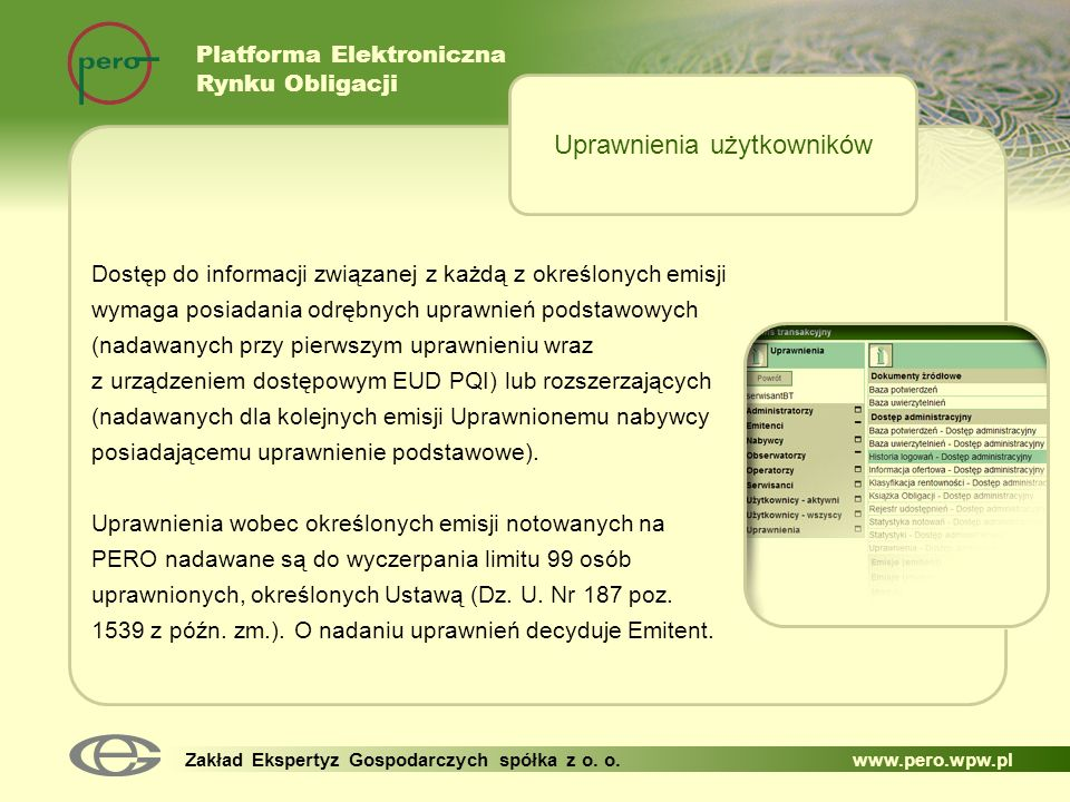 Platforma Elektroniczna Rynku Obligacji Zakład Ekspertyz Gospodarczych spółka z o. o. www.pero.wpw.pl Dostęp do informacji związanej z każdą z określo