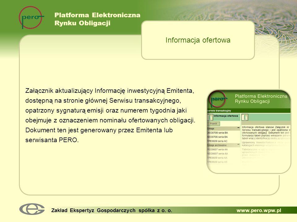 Platforma Elektroniczna Rynku Obligacji Zakład Ekspertyz Gospodarczych spółka z o. o. www.pero.wpw.pl Załącznik aktualizujący Informację inwestycyjną