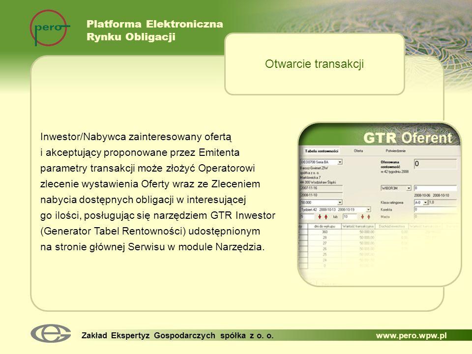 Platforma Elektroniczna Rynku Obligacji Zakład Ekspertyz Gospodarczych spółka z o. o. www.pero.wpw.pl Inwestor/Nabywca zainteresowany ofertą i akceptu