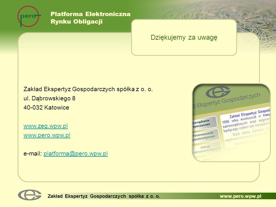 Platforma Elektroniczna Rynku Obligacji Zakład Ekspertyz Gospodarczych spółka z o. o. www.pero.wpw.pl Zakład Ekspertyz Gospodarczych spółka z o. o. ul