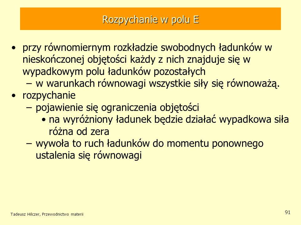 Tadeusz Hilczer, Przewodnictwo materii 91 przy równomiernym rozkładzie swobodnych ładunków w nieskończonej objętości każdy z nich znajduje się w wypad
