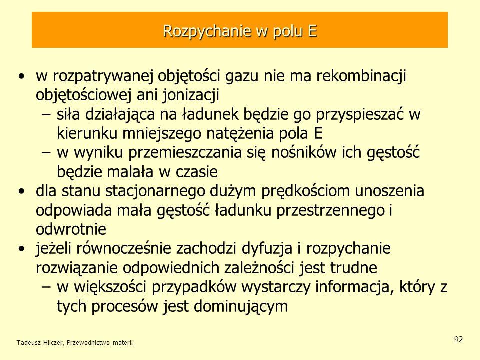 Tadeusz Hilczer, Przewodnictwo materii 92 w rozpatrywanej objętości gazu nie ma rekombinacji objętościowej ani jonizacji –siła działająca na ładunek b