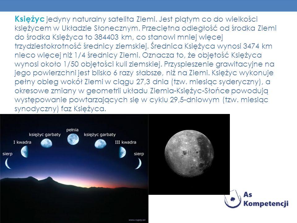 Księżyc jedyny naturalny satelita Ziemi. Jest piątym co do wielkości księżycem w Układzie Słonecznym. Przeciętna odległość od środka Ziemi do środka K