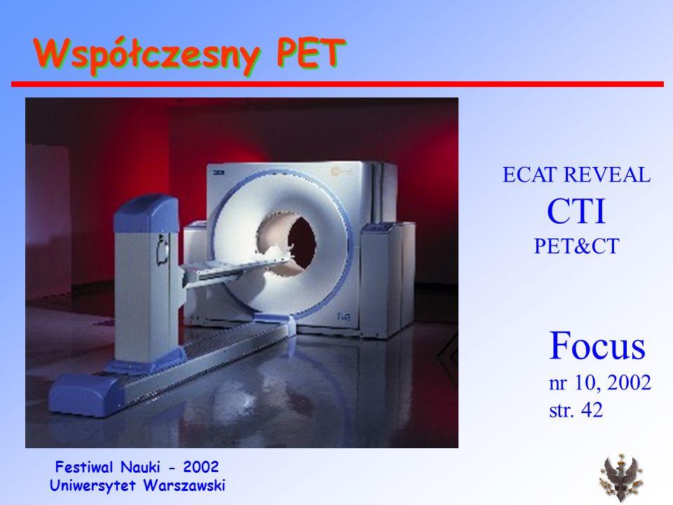 Festiwal Nauki - 2002 Uniwersytet Warszawski Scyntylatory dla PET (historia) NaI(Tl) (Hofstadter, 1948) (+) silna emisja światła, tani ( -) niskie Z,