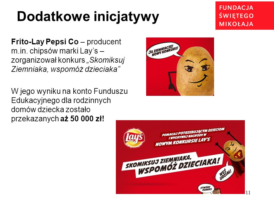 11 Dodatkowe inicjatywy Frito-Lay Pepsi Co – producent m.in.