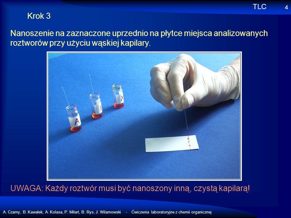 A. Czarny, B. Kawałek, A. Kolasa, P. Milart, B. Rys, J. Wilamowski - Ćwiczenia laboratoryjne z chemii organicznej 4 Krok 3 Nanoszenie na zaznaczone up