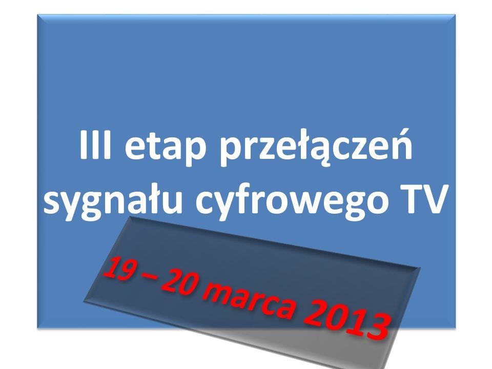 III etap przełączeń sygnału cyfrowego TV